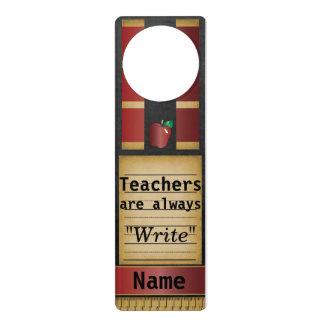 Teachers are always Write Door Hanger
