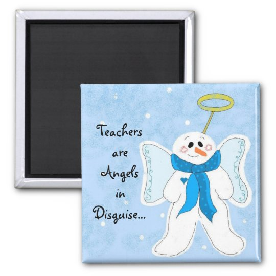 Teachers are Angels in Disguise Square Magnet