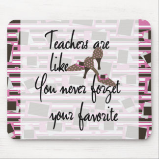 Teachers are Like Shoes Favorite Teacher Mouse Pad