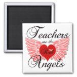 Teachers Are The Real Angels Fridge Magnets