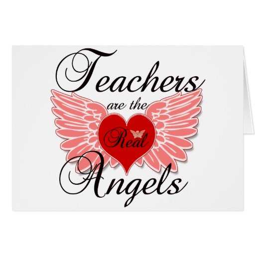 Teachers Are The Real Angels Greeting Card