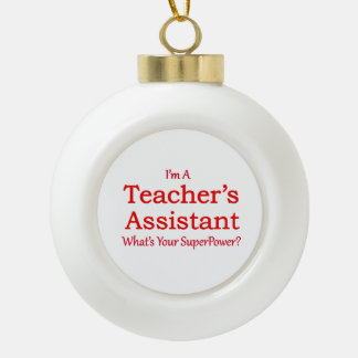Teacher's Assistant Ceramic Ball Christmas Ornament