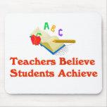 Teachers Believe Students Achieve Mouse Pad