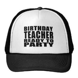 Teachers : Birthday Teacher Ready to Party Trucker Hats