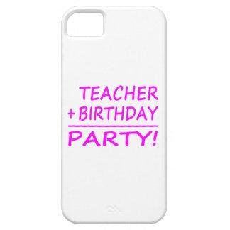 Teachers Birthdays : Teacher + Birthday = Party iPhone 5 Cases