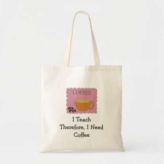 Teachers Cute Pink Coffee Sign with Saying Bags