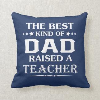 TEACHER'S DAD CUSHION