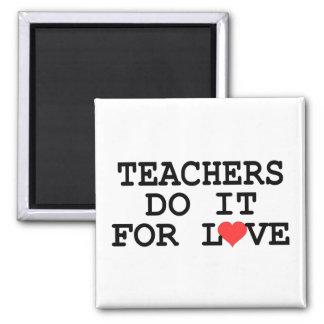 Teachers Do It For Love Gift Square Magnet