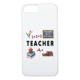 Teachers Do It With Class iPhone 7 Case