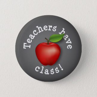 Teachers have Class! 6 Cm Round Badge