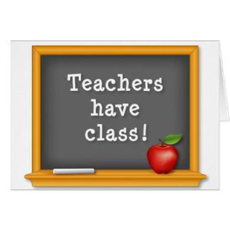 Teachers have Class! Card