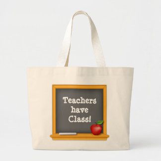 Teachers have Class ! Jumbo Tote Bag