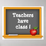Teachers have class ! Poster, Blackboard, Apple