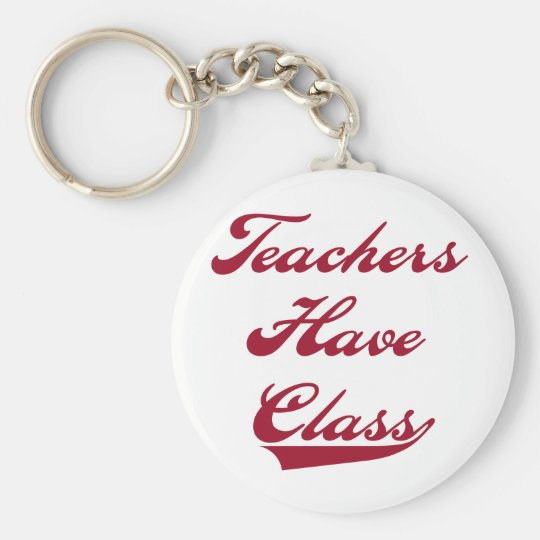Teachers Have  Class Red Basic Round Button Key Ring