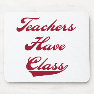 Teachers Have  Class Red Mouse Pad