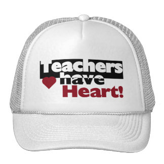 Teachers Have Heart Tshirts and Stickers Trucker Hat
