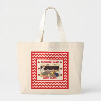 Teachers Have More Class Large Tote  Bag Jumbo Tote Bag