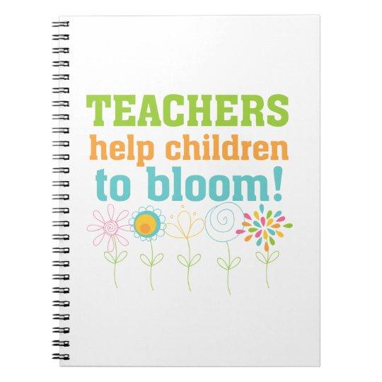 Teachers Help Children Bloom Notebooks