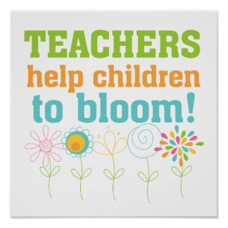 Teachers Help Children Bloom Poster