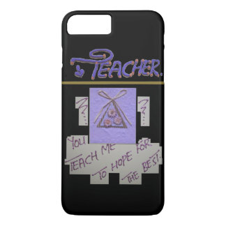 Teacher's Hope for the students iPhone 8 Plus/7 Plus Case