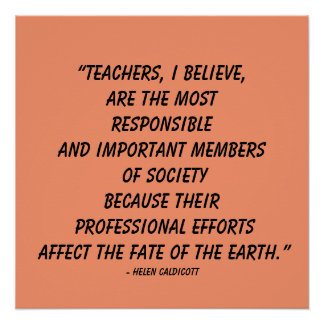 """Teachers, I believe, are the most...""Quote Poster"