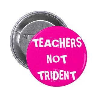 Teachers Not Trident 6 Cm Round Badge