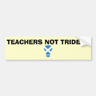 Teachers Not Trident Scottish Independence Sticker Bumper Sticker