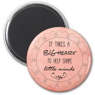 Teachers Quote: Big Heart and Little Minds 6 Cm Round Magnet
