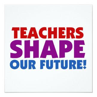 Teachers Shape Our Future Custom Announcement