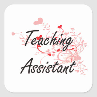 Teaching Assistant Artistic Job Design with Hearts Square Sticker