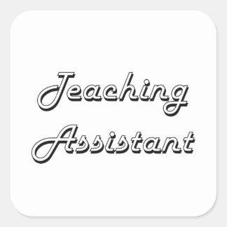 Teaching Assistant Classic Job Design Square Sticker