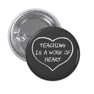 Teaching is a Work of Heart 3 Cm Round Badge