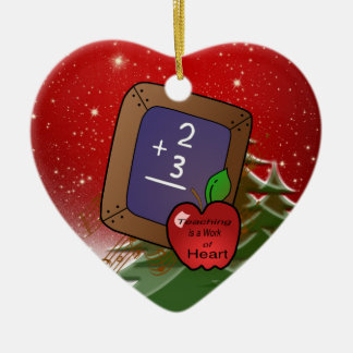 Teaching is a Work of Heart Christmas Ornament
