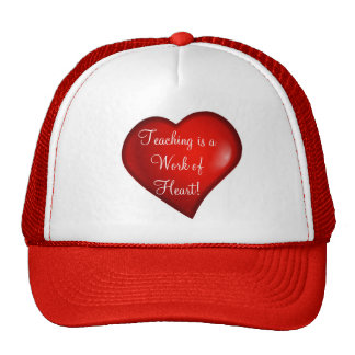Teaching is a Work of Heart! Hat