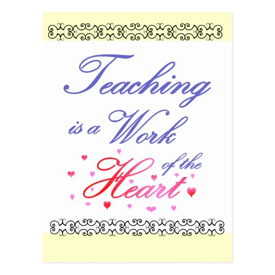 Teaching is a Work of Heart Postcard