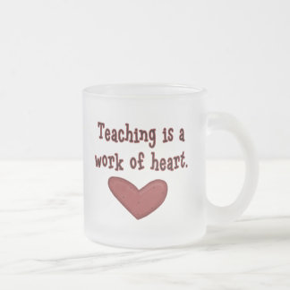 Teaching is a Work of Heart T shirts and Gifts Frosted Glass Mug