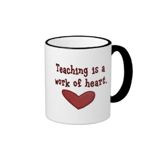 Teaching is a Work of Heart T shirts and Gifts Ringer Mug