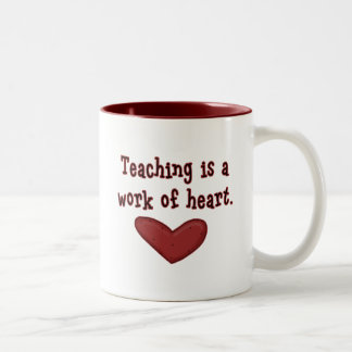 Teaching is a Work of Heart T shirts and Gifts Two-Tone Mug