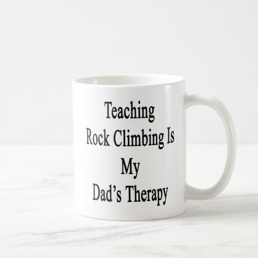 Teaching Rock Climbing Is My Dad's Therapy Coffee Mug