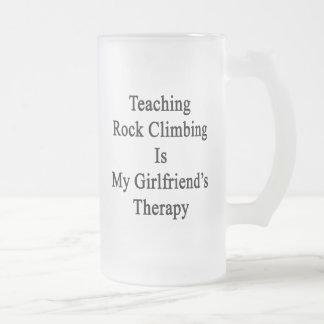 Teaching Rock Climbing Is My Girlfriend s Therapy Beer Mug