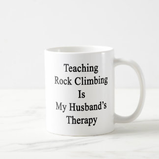 Teaching Rock Climbing Is My Husband's Therapy Basic White Mug