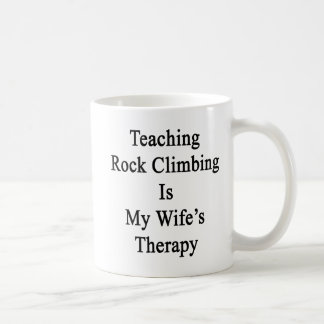 Teaching Rock Climbing Is My Wife's Therapy Basic White Mug