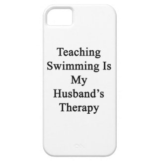 Teaching Swimming Is My Husband s Therapy iPhone 5 Covers