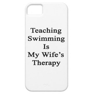 Teaching Swimming Is My Wife s Therapy iPhone 5 Case