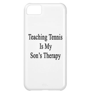 Teaching Tennis Is My Son's Therapy iPhone 5C Covers