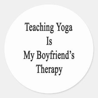 Teaching Yoga Is My Boyfriend's Therapy Round Sticker