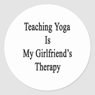 Teaching Yoga Is My Girlfriend's Therapy Sticker
