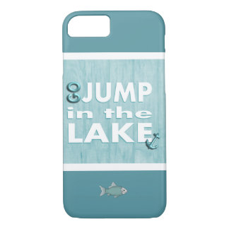 Teal Blue Go Jump in the Lake iPhone 7 Case