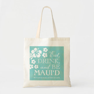 Teal Eat, Drink and Be Maui'd Tote Bag