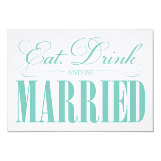 Teal Eat, Drink & Be Married | Enclosure 9 Cm X 13 Cm Invitation Card